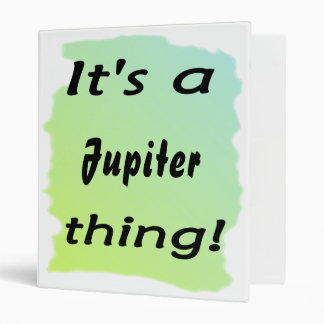 ¡Es una cosa de Júpiter