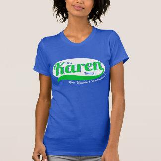 Es una cosa de Karen, usted no entendería Camiseta