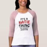 Es una cosa de Katie que usted no entendería Playera