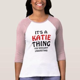 Es una cosa de Katie que usted no entendería Camisetas