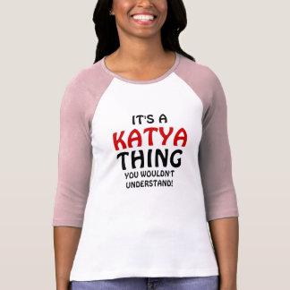 Es una cosa de Katya que usted no entendería Remeras