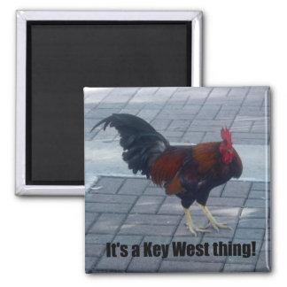¡Es una cosa de Key West! Imán Cuadrado