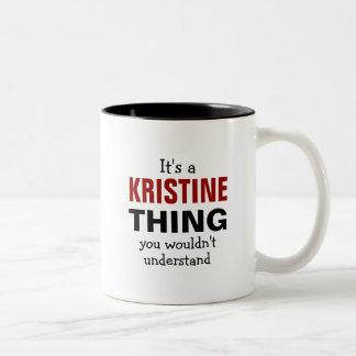 Es una cosa de Kristine que usted no entendería Taza De Café