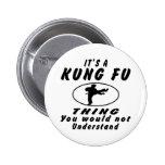 Es una cosa de Kung Fu que usted no entendería Pin
