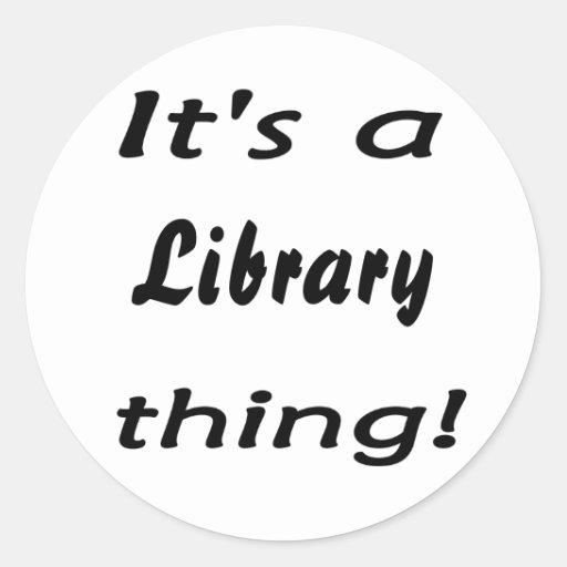 ¡Es una cosa de la biblioteca! Pegatina