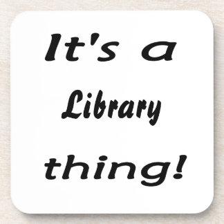 ¡Es una cosa de la biblioteca! Posavasos De Bebida