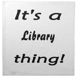¡Es una cosa de la biblioteca! Servilleta Imprimida