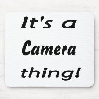 ¡Es una cosa de la cámara! Alfombrillas De Ratón