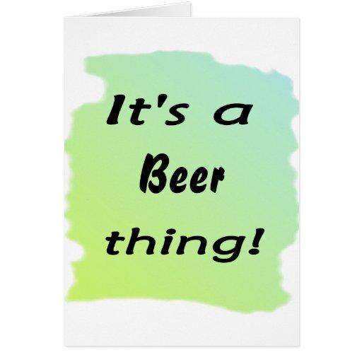 ¡Es una cosa de la cerveza! Felicitaciones