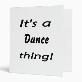 ¡Es una cosa de la danza!