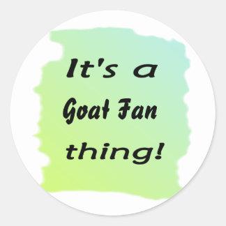¡Es una cosa de la fan de la cabra! Pegatina Redonda