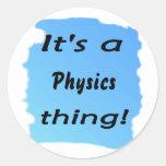 ¡Es una cosa de la física! Pegatina Redonda