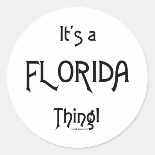 ¡Es una cosa de la Florida! Pegatina Redonda