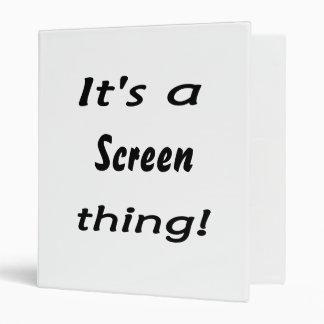 ¡Es una cosa de la pantalla!