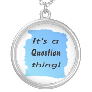 ¡Es una cosa de la pregunta! Colgante Redondo