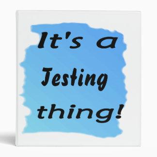 ¡Es una cosa de la prueba!