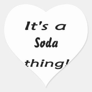 ¡Es una cosa de la soda! Pegatina En Forma De Corazón