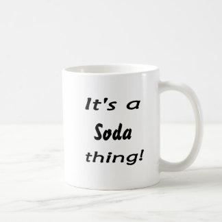 ¡Es una cosa de la soda! Taza Básica Blanca