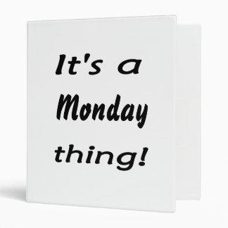 ¡Es una cosa de lunes!
