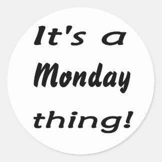 ¡Es una cosa de lunes Etiqueta Redonda