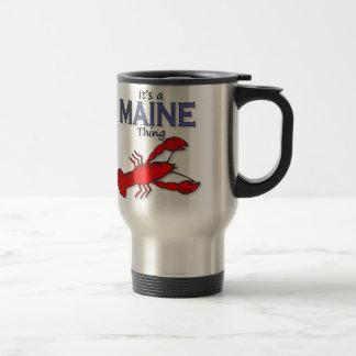 Es una cosa de Maine - langosta Taza Térmica