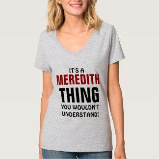 ¡Es una cosa de Meredith que usted no entendería! Playera