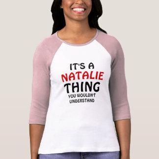 Es una cosa de Natalie que usted no entendería Playera