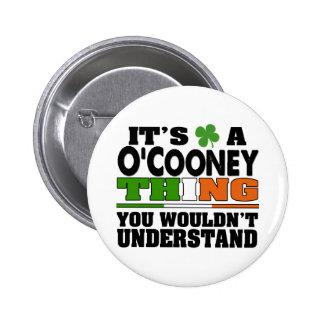 Es una cosa de O'Cooney que usted no entendería Pin Redondo De 2 Pulgadas