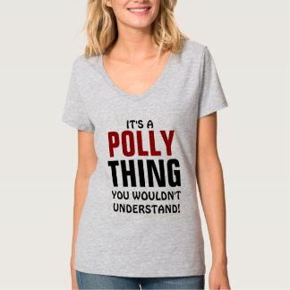 ¡Es una cosa de Polly que usted no entendería! Playera