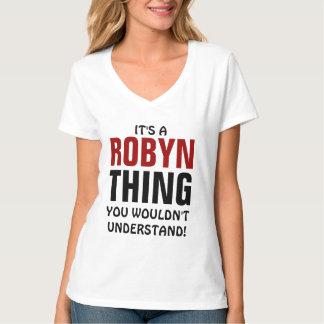 ¡Es una cosa de Robyn que usted no entendería! Playera