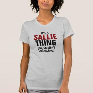 ¡Es una cosa de Sallie que usted no entendería! Playera
