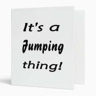 ¡Es una cosa de salto!