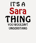 Es una cosa de Sara que usted no entendería