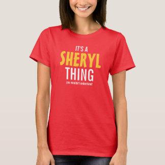 ¡Es una cosa de Sheryl que usted no entendería! Playera