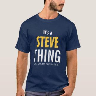 Es una cosa de Steve que usted no entendería Playera