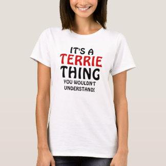 ¡Es una cosa de Terrie que usted no entendería! Playera