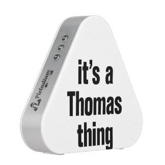 es una cosa de Thomas Altavoz