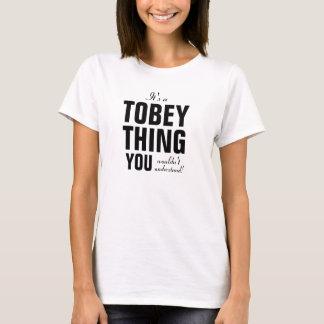 Es una cosa de Tobey que usted no entendería Playera
