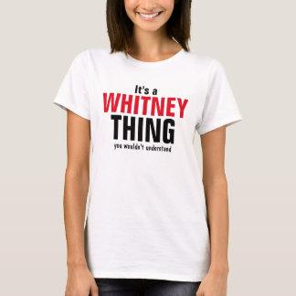 Es una cosa de Whitney que usted no entendería Playera