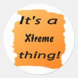 ¡es una cosa de Xtreme! Pegatina Redonda