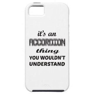 Es una cosa del acordeón que usted no entendería iPhone 5 carcasas