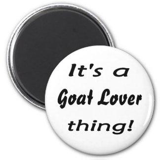 ¡Es una cosa del amante de la cabra! Imanes Para Frigoríficos