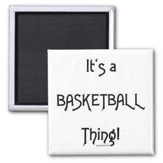 ¡Es una cosa del baloncesto! Iman Para Frigorífico