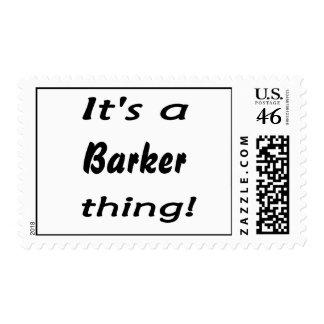 ¡Es una cosa del barker