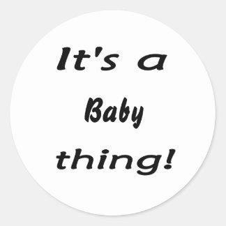 ¡Es una cosa del bebé! Etiqueta Redonda