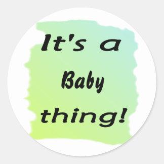 ¡Es una cosa del bebé! Pegatina Redonda