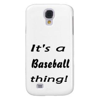 ¡Es una cosa del béisbol