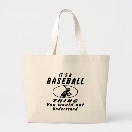 Es una cosa del béisbol que usted no entendería bolsa tela grande