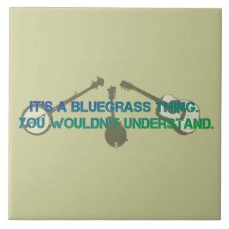 Es una cosa del Bluegrass. Usted no entendería Azulejo Cuadrado Grande
