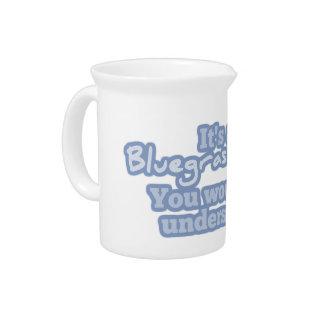 Es una cosa del Bluegrass. Usted no entendería Jarra Para Bebida